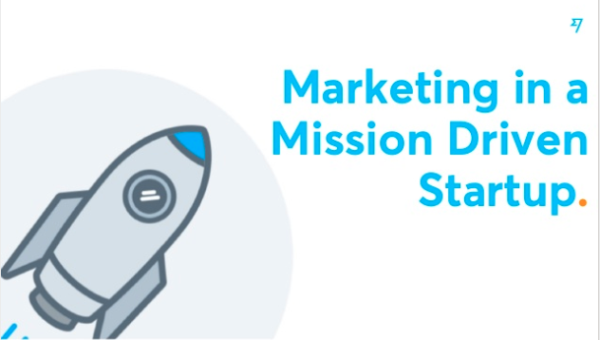 Marketing in a mission driven startup